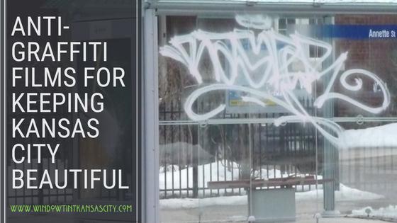 Anti-graffiti Films Window Film Kansas City