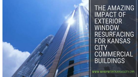 exterior resurfacing window film kansas city