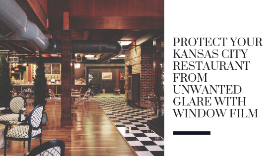 Protect Your Kansas City Restaurant from Unwanted Glare with Window Film