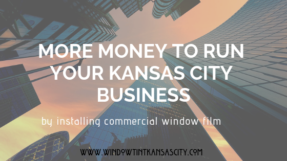 The Power Of Commercial Window Film To Save You money in KC