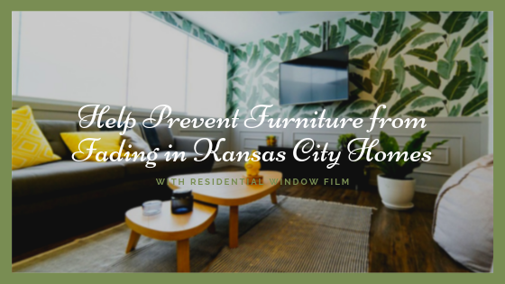 kansas city residential window film fade prevention