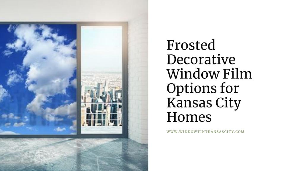 frosted decorative window film kansas city