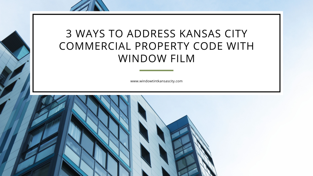 kansas city commercial property code window film